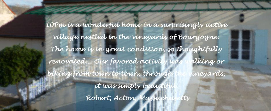 Testimonial from guests at 10pm, our luxury holiday rental home in Puligny Montrachet, Cote d'Or, Burgundy