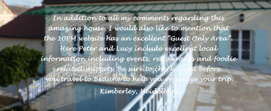 Guest feedback for 10pm, our luxury holiday rental in Puligny-Montrachet, near beaune, Burgundy